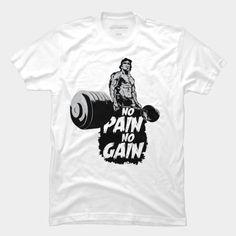 NO PAIN NO GAIN T Shirt By Rodrigoraiol Design By Humans