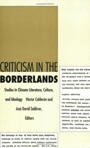 Criticism in the borderlands : studies in Chicano literature, culture, and ideology / edited by Héctor Calderón and José David Saldívar