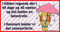 Kig forbi til en go griner på Danmarks sjoveste side Funny Signs, Funny Jokes, Haha So True, Truth Of Life, Sarcastic Quotes, Alter, Wise Words, Verses, Funny Pictures
