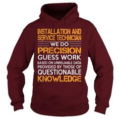 Awesome Tee For Installation And Service Technician T-Shirts, Hoodies, Sweatshirts, Tee Shirts (39$ ==► Shopping Now!)