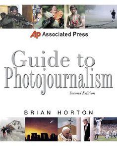 Associated Press Guide to Photojournalism (Associated Press Handbooks), Horton, Brian