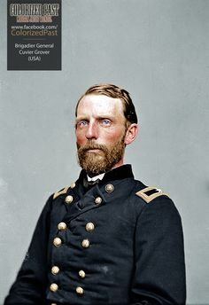 Brigadier General Cuvier Grover (USA) Grover was born in Bethel Maine on 24 July 1828 the younger brother of Governor and Senator La Fayette Grover of Oregon. A graduate of the United States Military Academy in 1850 Grover served on the western. America's Army, Union Army, Confederate States Of America, America Civil War, United States Military Academy, Military History, Military Art, American Revolutionary War, Civil War Photos
