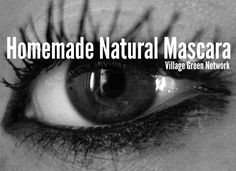 Homemade Natural Mascara / http://villagegreennetwork.com/homemade-natural-mascara/