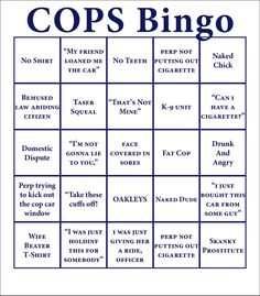 While watching COPS. Wow this is hilarious especially because im watching COPS right now! Blunt Cards, Cops Humor, Drunk Humor, Ecards Humor, Nurse Humor, Police Wife Life, Police Family, Bingo Cards, Way Of Life