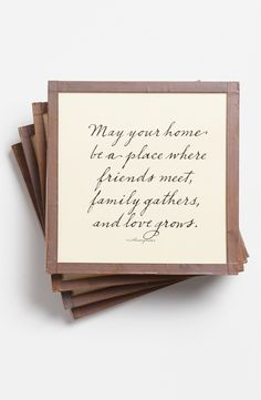 """May your home be a place where friends meet, family gathers, and love grows."""