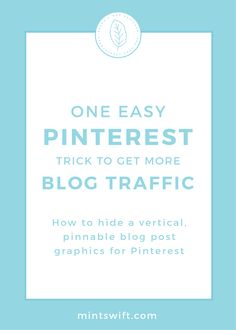 One Easy Pinterest Trick to Get More Blog Traffic. How to Hide a Vertical, Pinnable Blog Post Graphics for Pinterest | Learn a proven method to get more blog traffic from Pinterest. See how you can easily hide a vertical, pinnable blog post graphics for Pinterest in WordPress with a simple HTML code. Click through to read the blog post at mintswift.com #mintswift by Adrianna Leszczynska #pinterestmarketing #wordpress #creativeentrepreneur Business Checks, Business Tips, Online Business, Simple Html Code, Blog Categories, Blog Love, Pinterest For Business, Business Branding, Make More Money