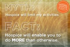 Fact: Hospice will enable you to do more than otherwise. #nationalhospicemonth