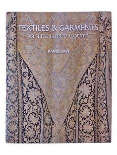 Textiles & Garments At The Jaipur Court By Rahul Jain City Palace Jaipur, American Quilt, Indian Textiles, Fashion Books, Colour Images, Textile Art, Book Art, Vintage World Maps, Stuff To Buy