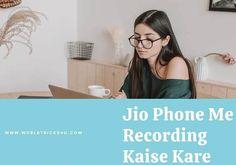 Jio Phone Me Voice Call Recording Kaise Kare In Hindi,how to record voice in jio phone,voice call recording online,jio phone mein call recording kaise Tech News, The Voice, Selfie, Phone, Telephone, Mobile Phones, Selfies