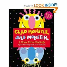 Glad Monster, Sad Monster: A Book About Feelings by Ed Emberly