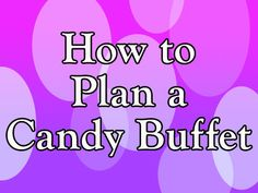 Plan Candy Buffet