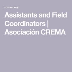 Assistants and Field Coordinators Projects