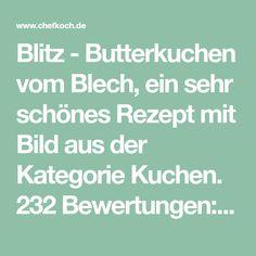 Blitz - Butterkuchen vom Blech, ein sehr schönes Rezept mit Bild aus der Kategorie Kuchen. 232 Bewertungen: Ø 4,6. Tags: Backen, Kuchen