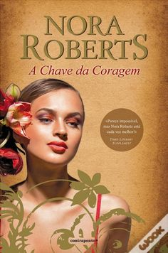 A Chave da Coragem, Nora Roberts - WOOK