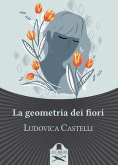 Segnalazione - LA GEOMETRIA DEI FIORI di Ludovica Castelli http://lindabertasi.blogspot.it/2017/01/segnalazione-la-geometria-dei-fiori-di.html