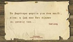 Simple Sayings, Psychology Quotes, Clever Quotes, Carl Jung, Greek Quotes, Its A Wonderful Life, Kids And Parenting, Parenting Tips, True Stories