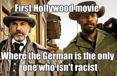 Django Unchained- Christoph Waltz's character is by far my favorite from the movie!
