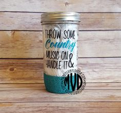 Throw Some Country Music On & Handle It Glitter Dipped Mason Jar Tumbler