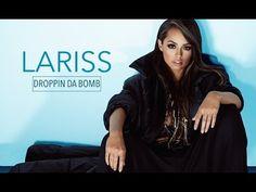 LARISS - Droppin da Bomb (OFFICIAL VIDEO CLIP) - YouTube