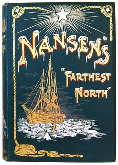 """Farthest North"" The Norwegian Polar Expedition 1893-1896 by Fridtjof Nansen, London: George Newnes, Ltd. 1898 2 volumes   Beautiful Antique Books"