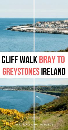 A Day Trip from Dublin: The Bray to Greystones Walk - Just Chasing Sunsets