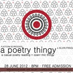 A Poetry Thingy: Poetry Reading + Open Mic. Featuring Alvin Pang  Thurs 28 June 2012. 8pm. Free Entry. Alvin Pang is a Singaporean poet, editor, and writer whose work has been translated into over fifteen languages and featured in anthologies, journals, and publications all over the world, including The Wolf (UK), English Review (UK), Salt (Australia), Paper Tiger (Australia), Washington Square Review (USA), and the Quarterly Literary Review Singapore.