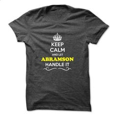 Keep Calm and Let ABRAMSON Handle it - #workout tee #hoodie for girls. ORDER NOW => https://www.sunfrog.com/Hunting/Keep-Calm-and-Let-ABRAMSON-Handle-it.html?68278