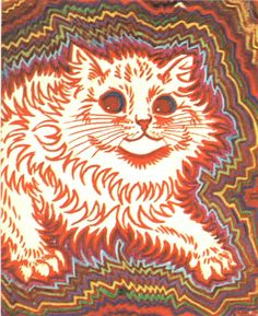 Louis Wain - developed schizophrenia, his images of the cats changed as his mental health became worse. This painting was created in the early stages of his schizophrenia.. notice the cautious eyes. They're different from the joyful paintings he painted of cats previously. Eventually the images became psychedelic of the cats when his mental health became worse.
