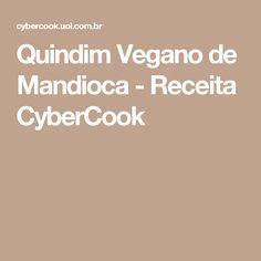 Quindim Vegano de Mandioca - Receita CyberCook