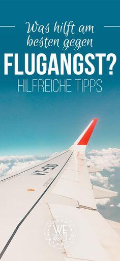 Du hast Angst vorm Fliegen? Dann haben wir dir hier ein paar nützliche Tipps gegen Flugangst zusammen gestellt und hoffen, dass du deinen nächsten Urlaub in vollen Zügen genießen kannst. #reisen #reisetipps #flugangst