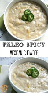 Paleo Spicy Mexican Chowder! It's completely dairy-free and loaded with veggies!