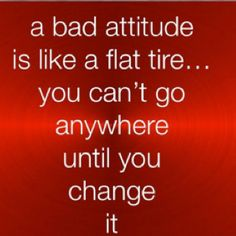 A bad attitude makes your life harder