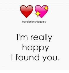 Memes, Happy, and 🤖: I'm really happy I found you Sweet Romantic Quotes, Sweet Love Quotes, True Love Quotes, Good Night Quotes, Love Quotes For Him, Cute Quotes, Romantic Good Night Messages, Qoutes About Love, Quotes About Love And Relationships