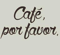 café por favor!!!