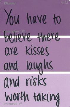 Never be afraid to take a risk because you never know what you may learn.