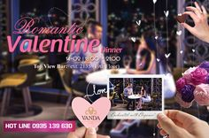 Romantic Valentine Dinner A Romantic Dinner in cozy ambience is a great way to express your deep feeling to your lover  <3 Western Dinner Set Menu with 04 courses only at VND 599.000/ couple, including extra offers: -Valentine table decoration with candle & rose -A melodious evening of guitar and violin -Complimentary 02 glasses of Wine Romantic Valentine Dinner 18:30- 21:00, 14/02/2017 Top View Bar (19th floor)  Contact us: Hotline: +84 (0)935 139 630 (Mr Hoàng) Tel: 0511 3 525 969