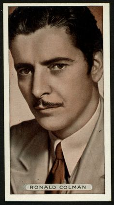 """Ardath Cigarettes """"Famous Film Stars"""" (set of 50 issued in Ronald Colman Golden Age Of Hollywood, Classic Hollywood, Old Hollywood, Ronald Colman, Lost Horizon, Men Are Men, Guys And Dolls, Classic Movie Stars, Silent Film"""