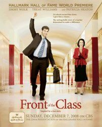 """Front of the Class"" True story of a man with Tourette Syndrome who overcomes obstacles to become a gifted teacher-once a school gave him a chance."