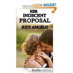 HER INDECENT PROPOSAL by Judy Angelo