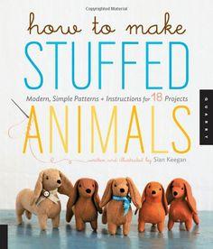 {How to Make Stuffed Animals} by Sian Keegan, Jennifer Korff - adorable doxie stuffies! :)