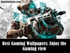 Top 40 Best #Gaming #Wallpapers: Enjoy the Gaming view