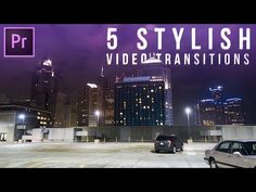 5 Stylish Video Transition Effects for your Vlogs & Films (Adobe Premiere Pro CC 2017 Tutorial) - YouTube
