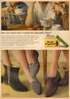 Have you heard who's making the sidewalks softer? Print Advertising, Print Ads, Tv Ads, Vintage Scrapbook, Hush Puppies, Clothes Horse, Vintage Ads, Old And New, Character Shoes