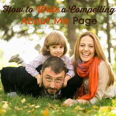 Brilliant Business Moms' How to Write a Compelling About Me Page. I need to rewrite my About Me section. This posts provides a list of keys to help you get started.