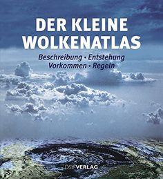Der kleine Wolkenatlas: Beschreibung - Entstehung - Vorko... https://www.amazon.de/dp/3884123629/ref=cm_sw_r_pi_dp_AUQGxbTK235ZF