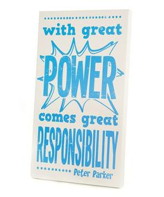 Another great find on #zulily! Blue 'With Great Power' Wall Art by Twelve Timbers #zulilyfinds  •16'' W x 28'' H x 2'' D •Pine / medium-density fiberboard