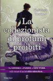 La collezionista di profumi proibiti - Kathleen Tessaro - 11 recensioni su…