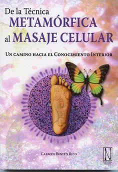 """""""De la técnica metamórfica al masaje celular : un camino hacia el conocimiento interior"""" / Carmen Benito Rico. Madrid: Natural, 2011. Matèries : Reflexoterapia; Chakras. #nabibbell"""
