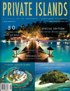 Private Islands Magazine - Islands for Sale, Luxury Travel and Lifestyles
