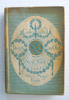 "1896 First Edition  ""Colonial Days In Old New York"" ► http://etsy.me/1RmYIfA"